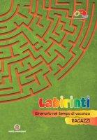 Labirinti. Ragazzi
