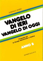 Vangelo di ieri, vangelo di oggi - Domenico Mosso