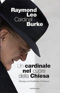 Copertina di 'Un cardinale al cuore della Chiesa'