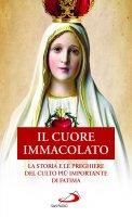 Cuore Immacolato. La storia e le preghiere del culto più importante di Fatima (Il)