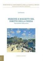 Persone e soggetti nel diritto della Chiesa. Temi di diritto della persona - Luis Navarro