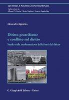 Diritto proteiforme  e  conflitto sul diritto - Alessandra Algostino