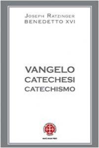 Copertina di 'Vangelo, catechesi, catechismo'