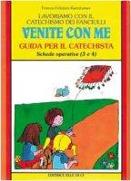 """Lavoriamo con il catechismo dei fanciulli. Vol. 2: Guida per il catechista """"Venite con me"""" - Feliziani Kannheiser Franca"""