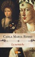 Le nemiche - Russo Carla Maria