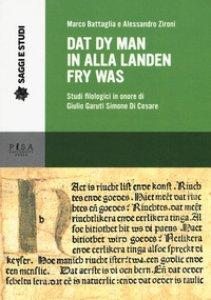 Copertina di 'Dat dy man in alla landen fry was. Studi filologici in onore di Giulio Garuti Simone di Cesare'