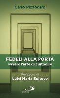 Fedeli alla porta - Carlo Pizzocaro