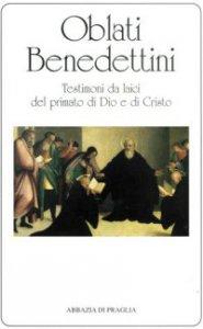 Copertina di 'Oblati benedettini. Testimoni da laici del primato di Dio e di Cristo'