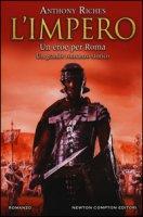 Un eroe per Roma. L'impero - Riches Anthony