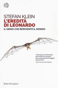 Copertina di 'L' eredità di Leonardo. Il genio che reinventò il mondo'