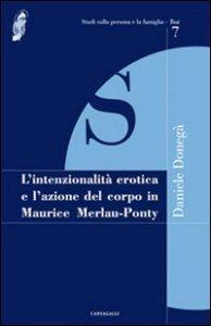 Copertina di 'L' intenzionalità erotica e l'azione del corpo in Maurice Merleau-Ponty'
