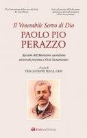 Venerabile servo di Dio, Paolo Pio Perazzo - Pier Giuseppe Pesce, ofm