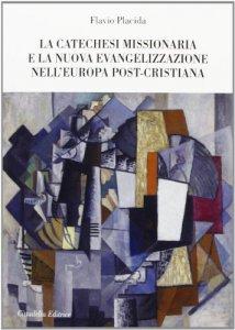 Copertina di 'Catechesi missionaria e la nuova evangelizzazione nell'Europa post-cristiana'