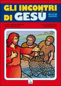 Copertina di 'Gli Incontri di Gesù (poster)'