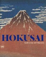 Hokusai. Sulle orme del maestro. Ediz. a colori
