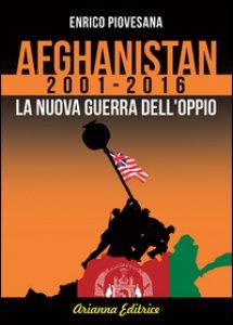 Copertina di 'Afghanistan 2001-2016. La nuova guerra dell'oppio'