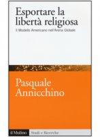Esportare la libertà religiosa - Pasquale Annicchino