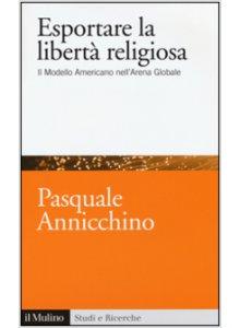 Copertina di 'Esportare la libertà religiosa'