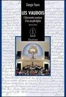 Les Vaudois. L'étonnante aventure d'un peuple-église (1170-2008) - Tourn Giorgio