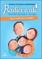 Radici e ali - Franca Feliziani Kannheiser