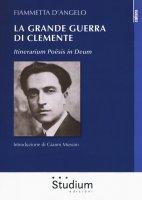Clemente Rebora e la grande guerra - D'Angelo Fiammetta