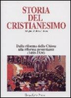 Storia del cristianesimo. Religione, politica, cultura [vol_7] / Dalla riforma della Chiesa alla Riforma protestante (1450-1530)