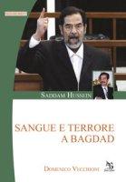 Saddam Hussein. Sangue e terrore a Bagdad - Vecchioni Domenico