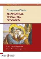 Matrimonio, sessualità, fecondità - Giampaolo Dianin