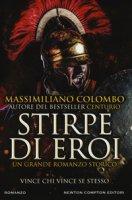 Stirpe di eroi - Colombo Massimiliano