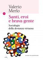 Santi, eroi e brava gente - Valerio Merlo