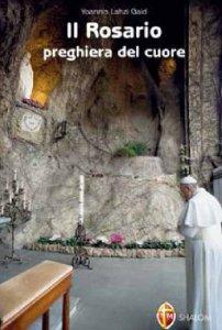 Copertina di 'Il Rosario preghiera del cuore'