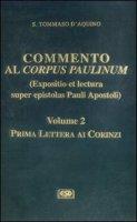 Commento al Corpus Paulinum (expositio et lectura super epistolas Pauli apostoli) [vol_2]. Prima Lettera ai corinzi - Mondin Battista