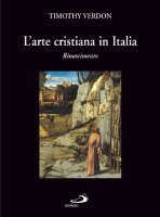 L' arte cristiana in Italia / Rinascimento - Verdon Timothy