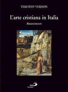 Copertina di 'L' arte cristiana in Italia / Rinascimento'