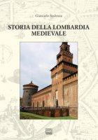 Storia della Lombardia medievale - Andenna Giancarlo