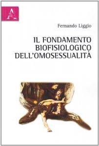 Copertina di 'Il fondamento biofisiologico dell'omosessualità'