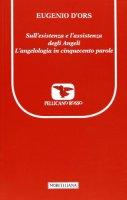 Sull'esistenza e l'assistenza degli angeli - D'Ors Eugenio