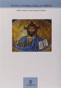 Copertina di 'Nuova storia della Chiesa [vol_1] / Dalle origini a san Gregorio Magno'