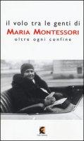 Il volo tra le genti di Maria Montessori. Oltre ogni confine