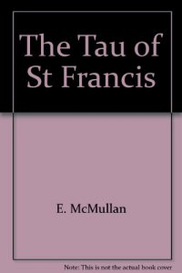 Copertina di 'The Tau of St Francis'