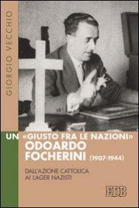 Copertina di 'Un «Giusto fra le Nazioni» Odoardi Focherini (1907-1944)'