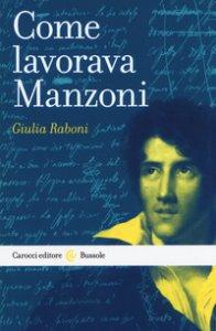Copertina di 'Come lavorava Manzoni'