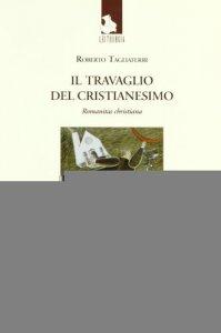Copertina di 'Il travaglio del cristianesimo'