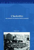 Isolotto. Una comunità tra vangelo e diritto canonico. (L')