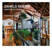 Danilo Guerri. Maestro di spazio. Ediz. a colori - Leoni Francesco