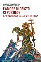 L' amore di Cristo ci possiede - Francesco Moraglia