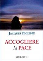 Accogliere la pace - Jacques Philippe