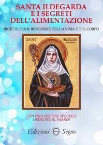 Copertina di 'Santa Ildegarda e i segreti dell'alimentazione'