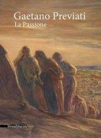 Gaetano Previati. La passione. Catalogo della mostra (Milano, 20 febbraio-20 maggio 2018). Ediz. a colori