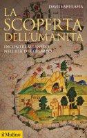La scoperta dell'umanità - David Abulafia